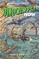 Dinocalypse Now (Dinocalypse Trilogy #1)
