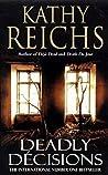 Deadly Decisions (Temperance Brennan, #3)