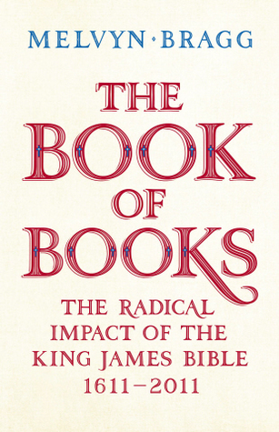 The Book of Books: A Biography of the King James Bible, 1611