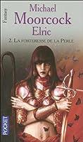 La Forteresse de la perle (Elric, #2)