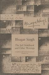 The Jail Notebook And Other Writings by Bhagat Singh