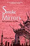 Smoke and Mirrors : An Experience of China