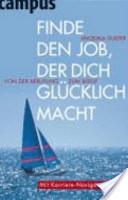 Finde den Job, der dich glucklich macht  Von der Berufung zum Beruf, Auflage  3