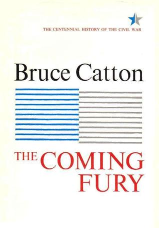 Read The Coming Fury By Bruce Catton