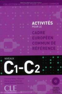 Activites Pour Le Cecr - C1/C2 Textbook + Key + 2 Audio CDs