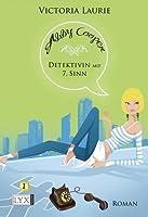 Abby Cooper: Detektivin mit 7. Sinn (Psychic Eye Mystery, #1)