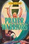 Prayer Warriors (Prayer Warriors, #1)