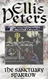 Download ebook The Sanctuary Sparrow (Chronicles of Brother Cadfael #7) by Ellis Peters