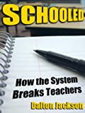 Schooled: How the System Breaks Teachers
