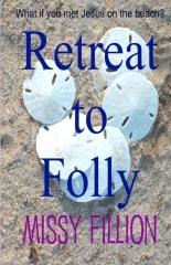Retreat to Folly (Jesus on Folly, #1)