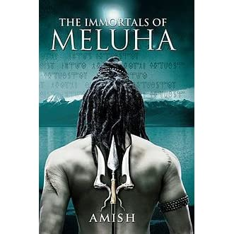 The Immortals of Meluha (Shiva Trilogy, #1) by Amish Tripathi