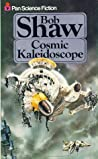Cosmic Kaleidoscope by Bob Shaw