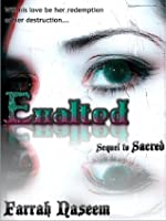 Exalted (Sequel to Sacred)