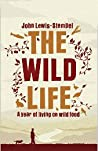The Wild Life: A Year of Living on Wild Food