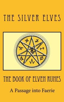 The Book of Elven Runes: A Passage Into Faerie