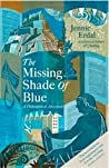 The Missing Shade of Blue by Jennie Erdal