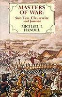 Masters of War: Sun Tzu, Clausewitz, and Jomini