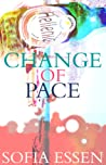 Change of Pace by Sofia Essen