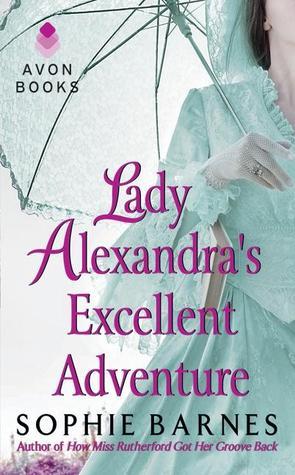Lady Alexandra's Excellent Adventure by Sophie Barnes