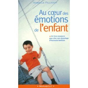 Au coeur des émotions de l'enfant , Comprendre son langage, ses rires et ses pleurs