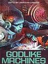 Godlike Machines