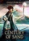 Century of Sand by Christopher Ruz