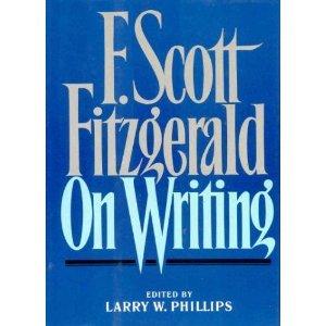 F. Scott Fitzgerald on Writing