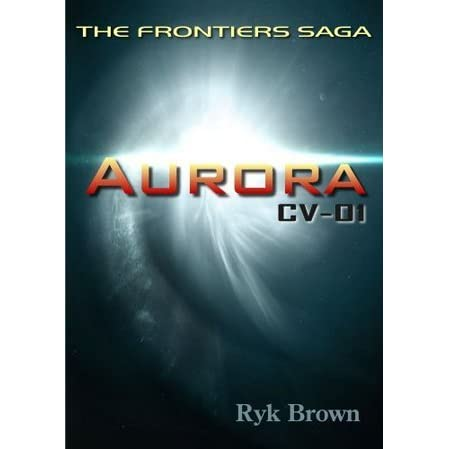 Ep.#1 - Aurora: CV-01 (The Frontiers Saga)