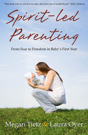 Spirit-Led Parenting: From Fear to Freedom in Baby's First Year