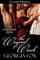 The Wagered Wench (Conquerors #5)