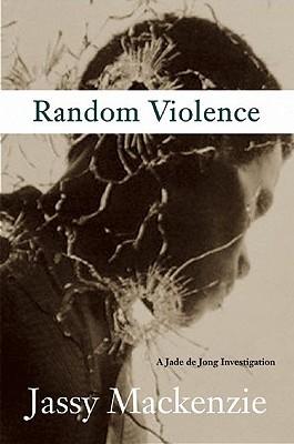 Random Violence (Jade de Jong, #1)