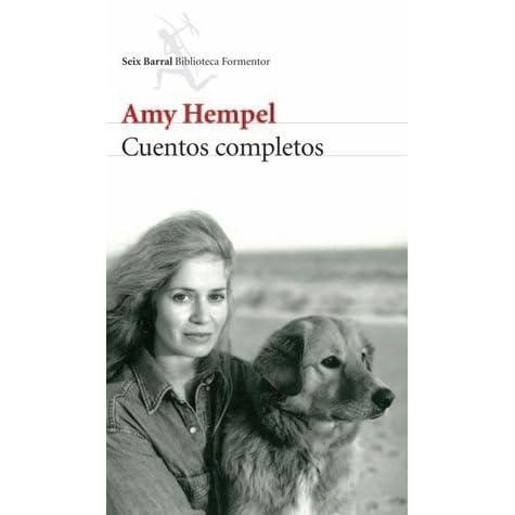 """Resultado de imagen de fotos de """"Cuentos completos"""" de Amy Hempel"""