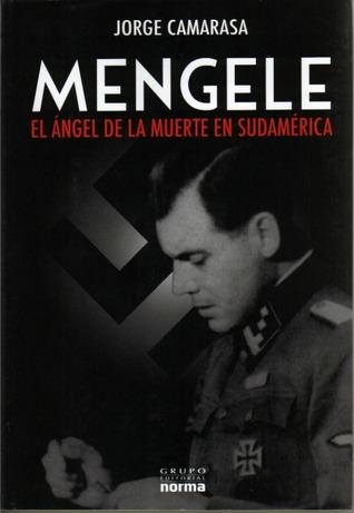 Mengele. El ángel de la muerte en Sudamérica