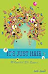 It's Just Hair: 20 Essential Life Lessons
