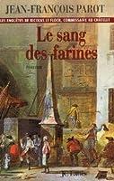 Le sang des farines (Les enquêtes de Nicolas Le Floch, #6)
