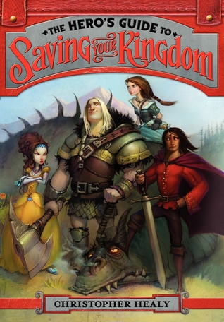 The Hero's Guide to Saving Your Kingdom (The League of Princes, #1)