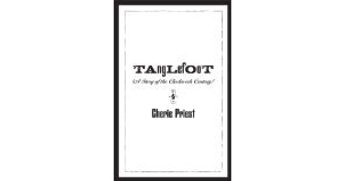 Tanglefoot (The Clockwork Century, #1 2) by Cherie Priest