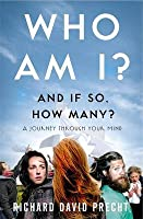 Who Am I? And If So How Many? A Journey Through Your Mind