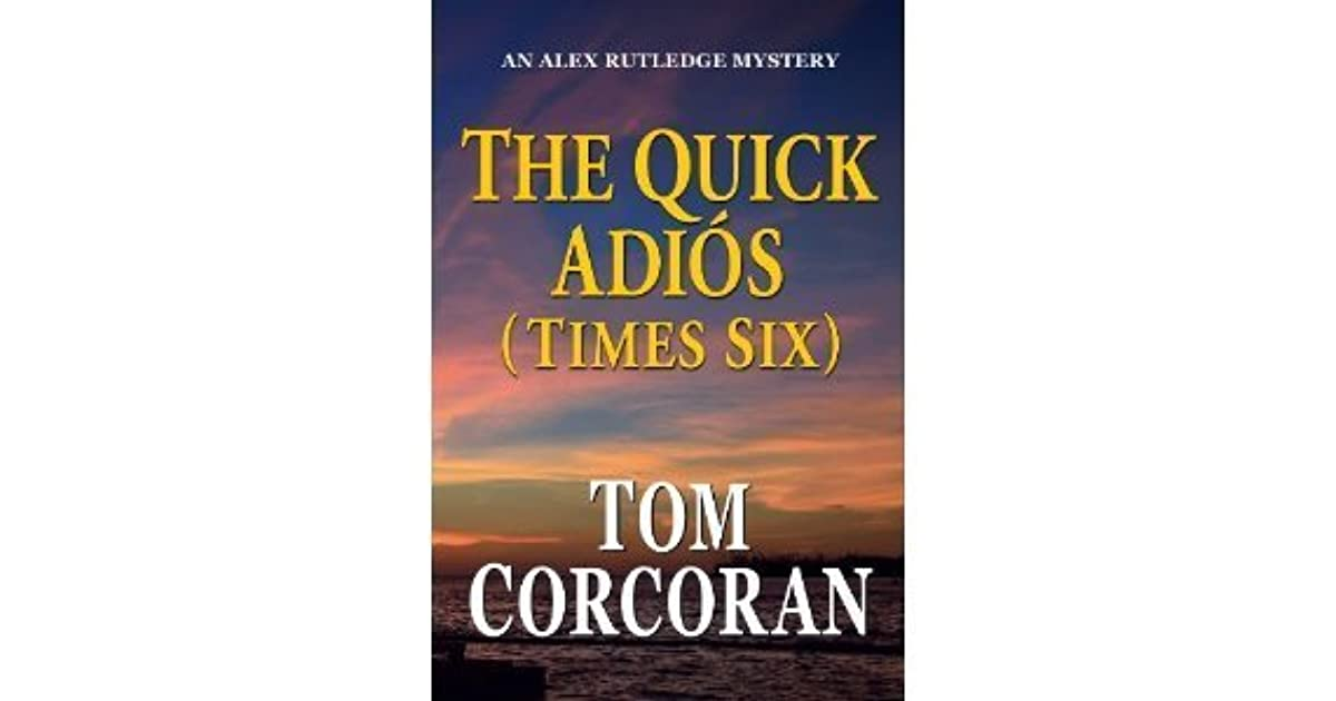 The Quick Adios By Tom Corcoran
