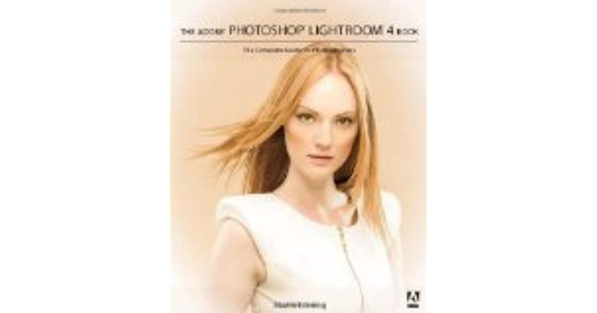 Adobe Photoshop Lightroom 4 Book The Complete Guide For Photographers By Martin Evening