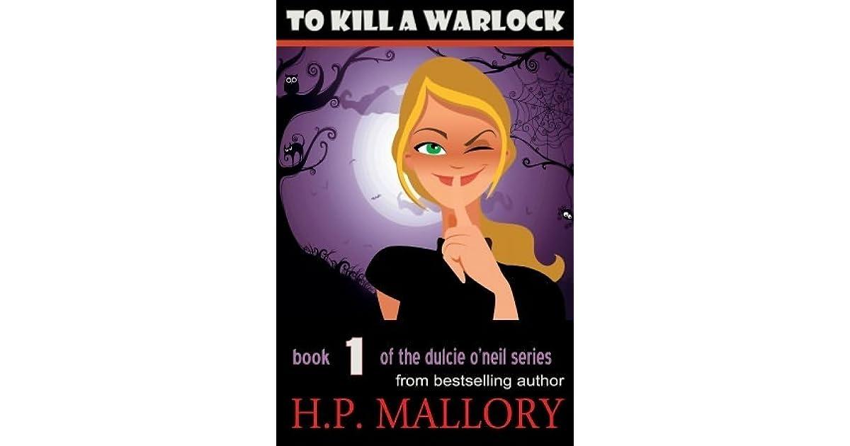 To Kill A Warlock: An Urban Fantasy Series (Dulcie ONeil Book 1)