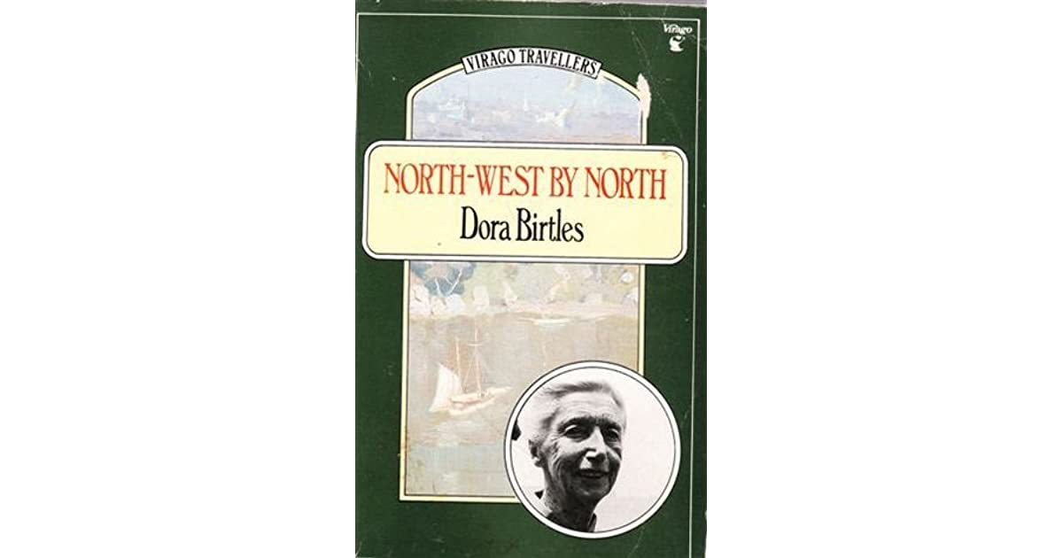 North West By North by Dora Birtles