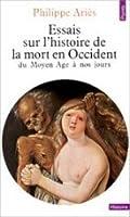 Essais sur l'histoire de la mort en Occident: Du Moyen Âge à nos jours