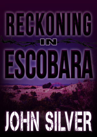 Reckoning in Escobara