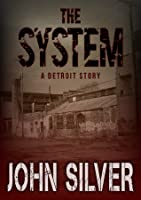 The System - A Detroit Story -