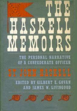 The Haskell Memoirs: The Personal Narrative of a Confederate Officer