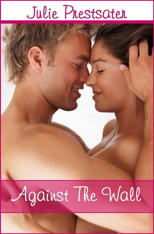 Against the Wall (Against the Wall, #1)