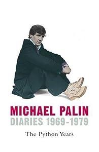 Diaries 1969-1979: The Python Years  (Palin Diaries, #1)