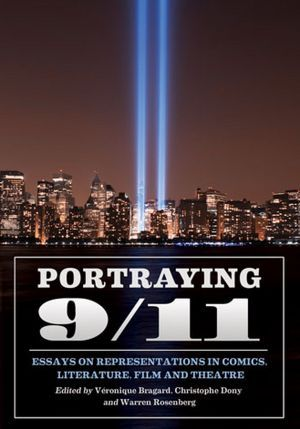 Portraying 9/11: Essays on Representations in Comics, Literature, Films, and Theatre
