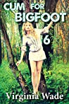 Cum For Bigfoot 6